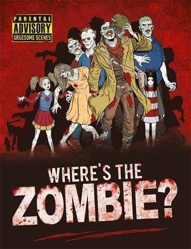 Where's the Zombie?: A Post-Apocalyptic Zombie Adventure (Search and Find Activity)