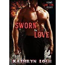 Sworn to Love (Vows of the Heart Book 2)
