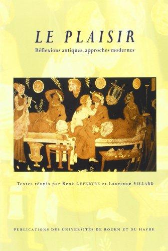 Le plaisir : Réflexions antiques, approches modernes