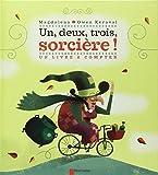 Un, deux, trois, sorcière ! : un livre à compter | Magdalena (1961-....). Auteur