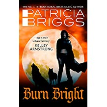 Burn Bright: An Alpha and Omega Novel