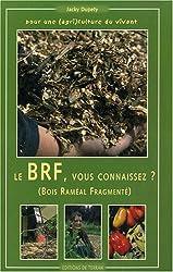 Le BRF, vous connaissez ? : Pour une (agri)culture du vivant