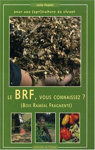 Le BRF, vous connaissez ? : Pour une (agri) culture du vivant
