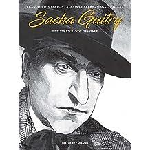 Sacha Guitry, une vie en bande dessinée