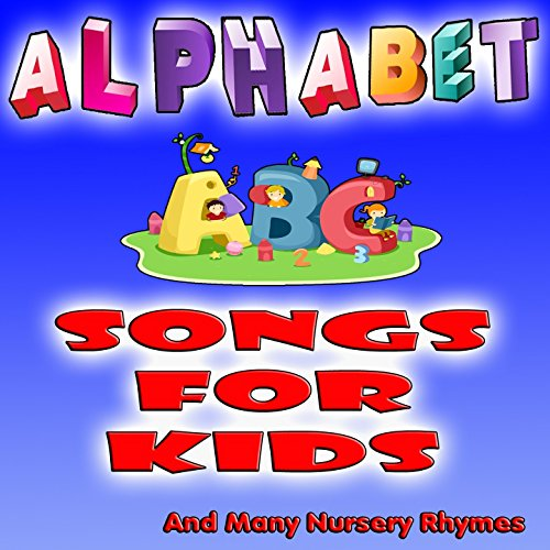 Alphabet Abc Songs for Kids & Many Nursery Rhymes