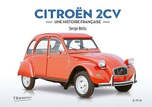 Citroën 2 CV: Une histoire française par Serge Bellu