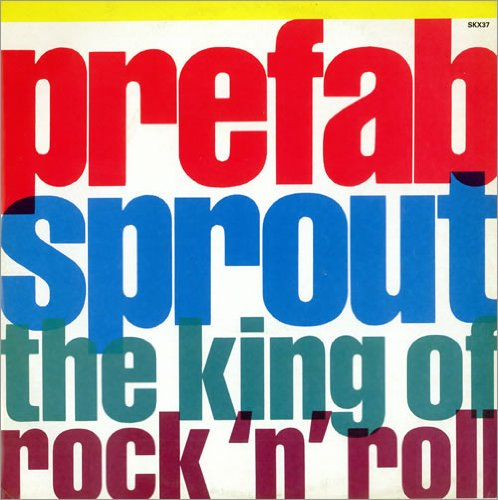 """Price comparison product image THE KING OF ROCK N ROLL / MOVING THE RIVER VINYL 7"""" P / S THE PREFAB SPROUTS"""