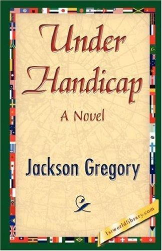 Under Handicap by Gregory Jackson Gregory (2007-07-15)