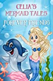 #9: The Mermaid Tales: Celia's Best Friends: Bedtime story, Beginner reader, Ages 3-8, Books For Kids, Values