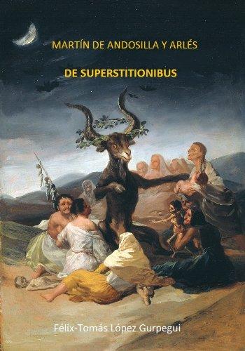 Martín de Andosilla y Arlés. De superstitionibus. por Félix-Tomás Lopez  Gurpegui