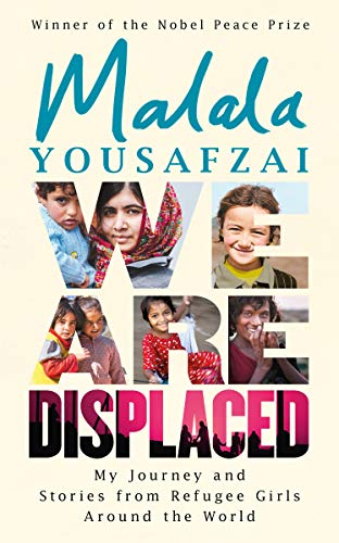 We Are Displaced: My Journey and Stories from Refugee