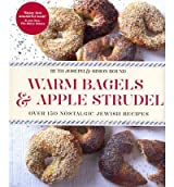 [(Warm Bagels & Apple Strudel: Over 150 Nostalgic Jewish Recipes in Association with The Jewish Chronicle)] [Author: Ruth Joseph] published on (May, 2012)