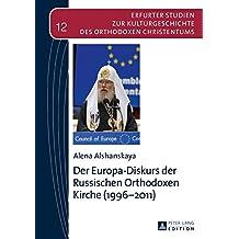 Der Europa-Diskurs der Russischen Orthodoxen Kirche (1996–2011) (Erfurter Studien zur Kulturgeschichte des Orthodoxen Christentums)