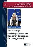 Der Europa-Diskurs der Russischen Orthodoxen Kirche (1996-2011) (Erfurter Studien zur Kulturgeschichte des Orthodoxen Christentums) - Alena Alshanskaya