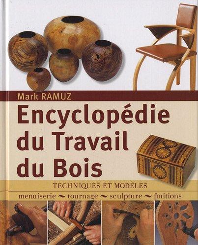 encyclopedie-du-travail-du-bois-techniques-et-modeles-menuiserie-tournage-scupture-finitions