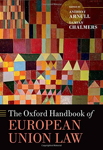 The Oxford Handbook of European Union Law (Oxford Handbooks)