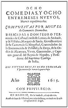 Ocho Comedias Y Ocho Entremeses Nuevos Nunca Representados por Miguel De Cervantes Saavedra epub