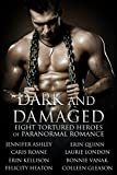 Dark and Damaged: Eight Tortured Heroes of Paranormal Romance: Paranormal Romance Boxed Set (English Edition)