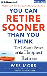 You Can Retire Sooner Than You Think by Wes Moss (2014-11-04)