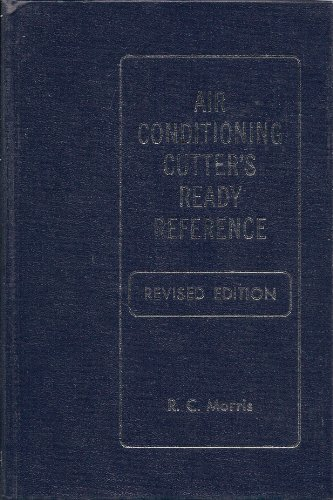 Air Conditioning Cutter's Ready Reference by Ralph C. Morris (1971-06-02)