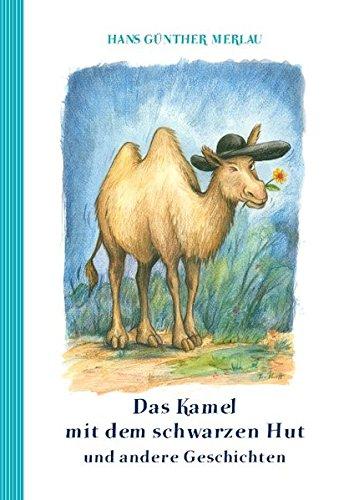 Das Kamel mit dem schwarzen Hut und andere (Hut Kamel)