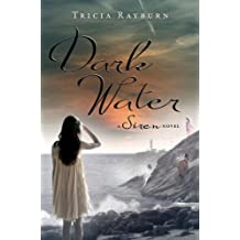 Dark Water: A Siren Novel (Siren Novels (Egmont USA)) by Tricia Rayburn (2013-07-23)