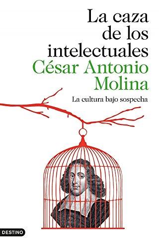 La caza de los intelectuales: La cultura bajo sospecha