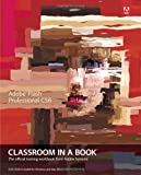 Adobe Flash Professional CS6 Classroom in a Book (Classroom in a Book (Adobe))