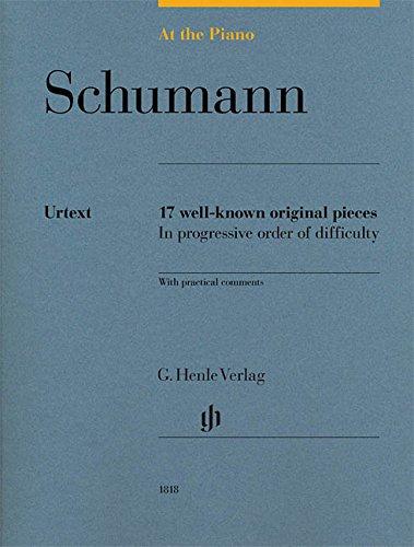At the Piano - Schumann: 17 well-known original pieces - Piano - Score - (HN 1818) par Robert Schumann