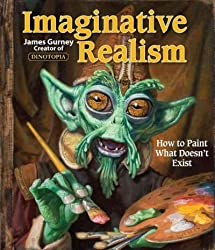 (Imaginative Realism: How to Paint What Doesn't Exist) By Gurney, James (Author) Paperback on 20-Oct-2009