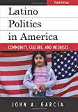 Latino Politics in America: Volume 3 (Spectrum Series: Race and Ethnicity in National and Global Politics)