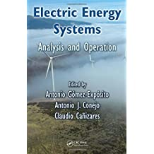 Electric Energy Systems: Analysis and Operation (Electric Power Engineering Series) by Antonio Gomez-Exposito (2008-07-17)