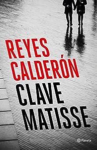 Clave Matisse par Reyes Calderón
