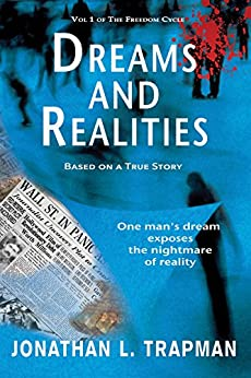 Dreams and Realities: Based on A True Story (The Freedom Cycle Book 1) by [Trapman, Jonathan L]