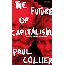 The Future of Capitalism: Facing the New Anxieties (English Edition)