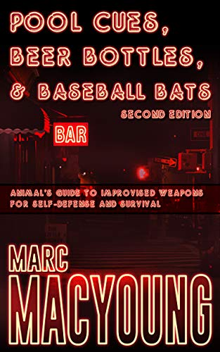 Marc Baseball (Pool Cues, Beer Bottles, and Baseball Bats: Animal's Guide to Improvised Weapons for Self-defense and Survival (English Edition))