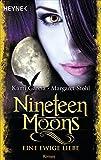 Nineteen Moons - Eine ewige Liebe: Roman (Sixteen Moons, Band 4)