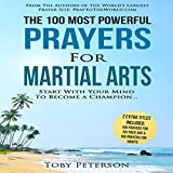 The 100 Most Powerful Prayers for Martial Arts: Start with Your Mind to Become a Champion