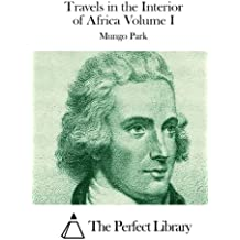 Travels in the Interior of Africa Volume I