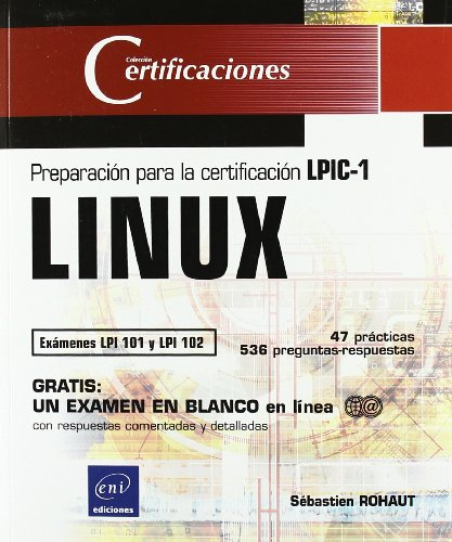 LINUX - Preparación para la certificación LPIC-1 (exámenes LPI 101 y LPI 102) (Certificaciones) por Sebastien Rohaut