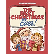 The Best Christmas Ever!: Christmas Stories, Jokes, Games, and Christmas Coloring Book!: Volume 1 (Christmas Books for Children) by Arnie Lightning (2015-12-01)