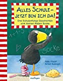 Der kleine Rabe Socke: Alles Schule – jetzt bin ich da!: Drei Schulanfangs-Geschichten vom kleinen Raben Socke