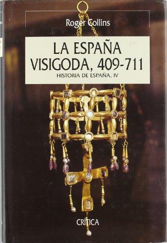 La España visigoda: Historia de España, vol. IV (Serie Mayor) por Roger Collins