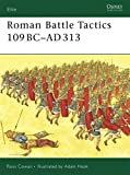 Roman Battle Tactics 109BC-AD313 (Elite, Band 155)