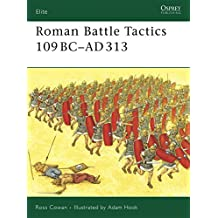Roman Battle Tactics 109BC-AD313 (Elite, Band 155)