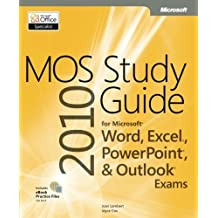 MOS 2010 Study Guide for Microsoft Word, Excel, PowerPoint, and Outlook Exams (MOS Study Guide) by Joan Lambert (2011-03-25)