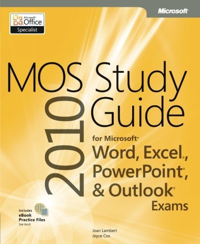 MOS 2010 Study Guide for Microsoft Word, Excel, PowerPoint, and Outlook Exams (MOS Study Guide) by Joan Lambert (2011-03-25) par Joan Lambert;Joyce Cox