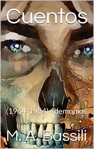 Cuentos: (1964-1984) - demonios par M. A. Bassili