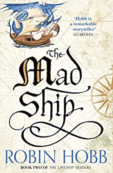 The Mad Ship (The Liveship Traders, Book 2) by [Hobb, Robin]