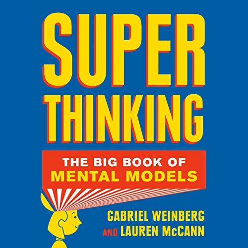 Super Thinking: The Big Book of Mental Models Super Audio